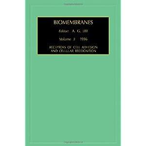 【クリックでお店のこの商品のページへ】Receptors of Cell Adhesion and Cellular Recognition, Volume 3 (Biomembranes. A Multi-Volume Treatise): A.G. Lee: 洋書