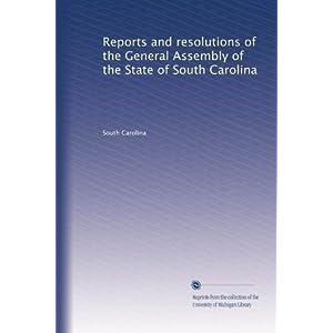 【クリックで詳細表示】Reports and resolutions of the General Assembly of the State of South Carolina (Volume 2): South Carolina: 洋書