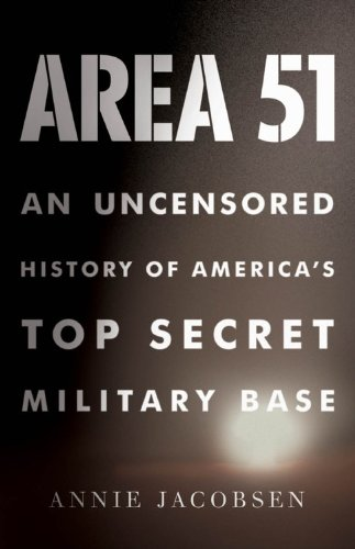 Area 51: An Uncensored History of America's Top Secret Military Base, Annie Jacobsen