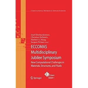 【クリックで詳細表示】ECCOMAS Multidisciplinary Jubilee Symposium: New Computational Challenges in Materials, Structures, and Fluids (Computational Methods in Applied Sciences) [ハードカバー]