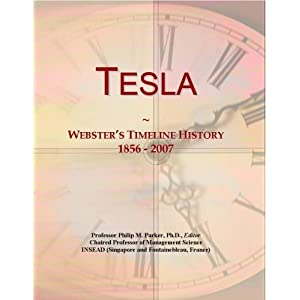 Tesla: Webster's Timeline History, 1856 - 2007 Download: PDF Digital
