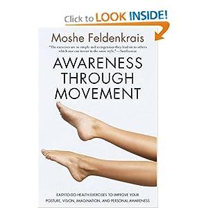 Awareness Through Movement - Moshe Feldenkrais