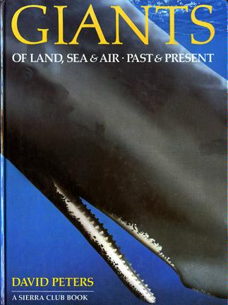 Giants of Land, Sea and Air, Past and Present