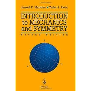 【クリックでお店のこの商品のページへ】Introduction to Mechanics and Symmetry: A Basic Exposition of Classical Mechanical Systems (Texts in Applied Mathematics) [ペーパーバック]