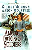 Among the King's Soldiers: Book 3 (Spirit of Appalachia)