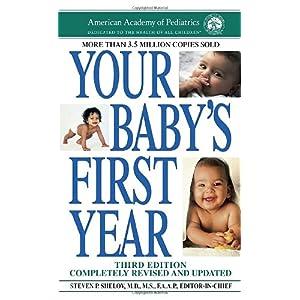 【クリックで詳細表示】Your Baby's First Year: Third Edition: American Academy Of Pediatrics, Steven P. Shelov M.D.: 洋書