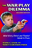 The War Play Dilemma: What Every Parent and Teacher Needs to Know (Early Childhood Education) (Early Childhood Education Series)