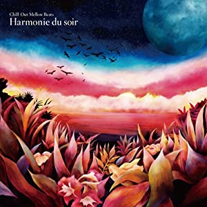 Chill-Out Mellow Beats~Harmonie du soir