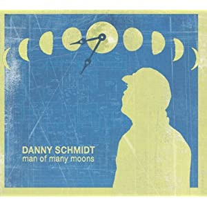 Danny Schmidt - Man Of Many Moons