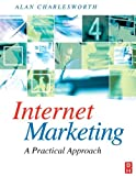 Internet Marketing: a practical approach: a practical approach