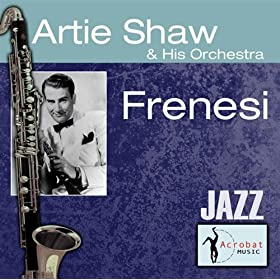 ♪Frenesi/Artie Shaw and His Orchestra | 形式: MP3 ダウンロード