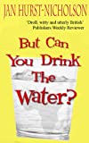 But Can You Drink The Water?