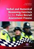 Verbal and Numerical Reasoning Exercises for the Police Recruit Assessment Process (Practical Policing Skills)