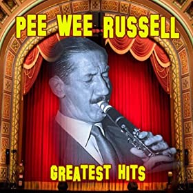 ♪Greatest Hits/Pee Wee Russell | 形式: MP3 ダウンロード