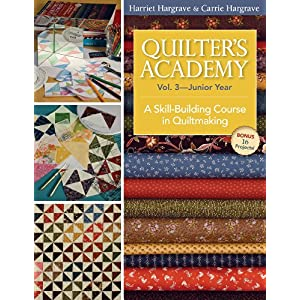 【クリックで詳細表示】Quilter's Academy: Junior Year; A Skill-Building Course in Quiltmaking: Harriet Hargrave, Carrie Hargrave: 洋書