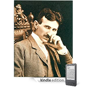 Click to buy Tesla Inventions: <b>book</b> The Inventions, Researches and Writings of Nikola Tesla, With Special Reference to his work in Polyphase Currents and High Potential Lighting (1894) <b>SPECIAL ILLUSTRATED EDITION</b> <b>Kindle Edition</b> from Amazon!